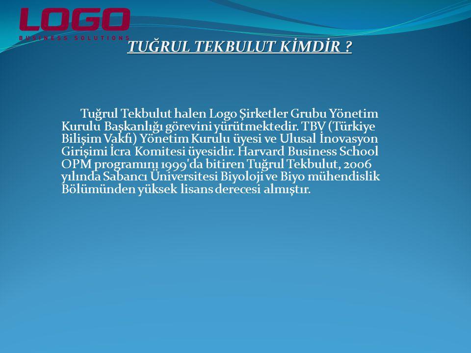 Tuğrul Tekbulut halen Logo Şirketler Grubu Yönetim Kurulu Başkanlığı görevini yürütmektedir.