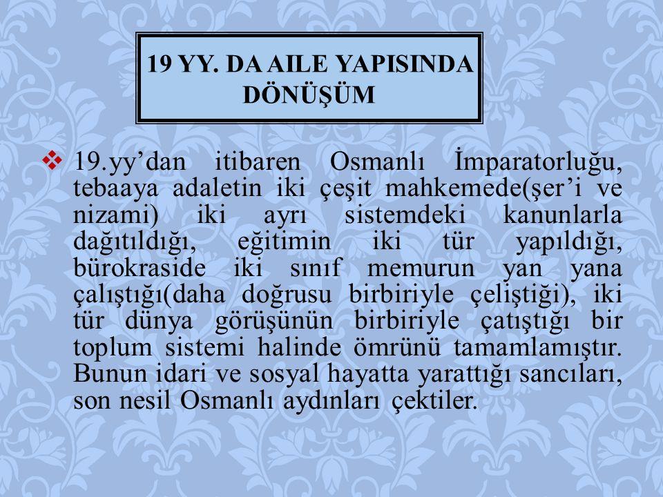  19.yy'dan itibaren Osmanlı İmparatorluğu, tebaaya adaletin iki çeşit mahkemede(şer'i ve nizami) iki ayrı sistemdeki kanunlarla dağıtıldığı, eğitimin