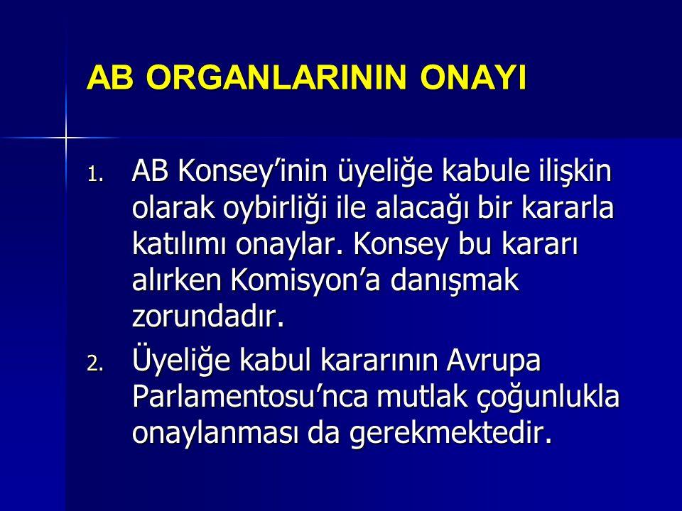Katılım Antlaşması'nın yürürlüğe girebilmesi için, antlaşmanın üye devletlerin tamamı tarafından onaylanması da zorunludur.