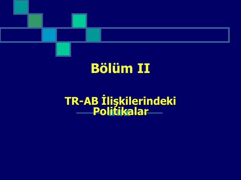 Bölüm II TR-AB İlişkilerindeki Politikalar