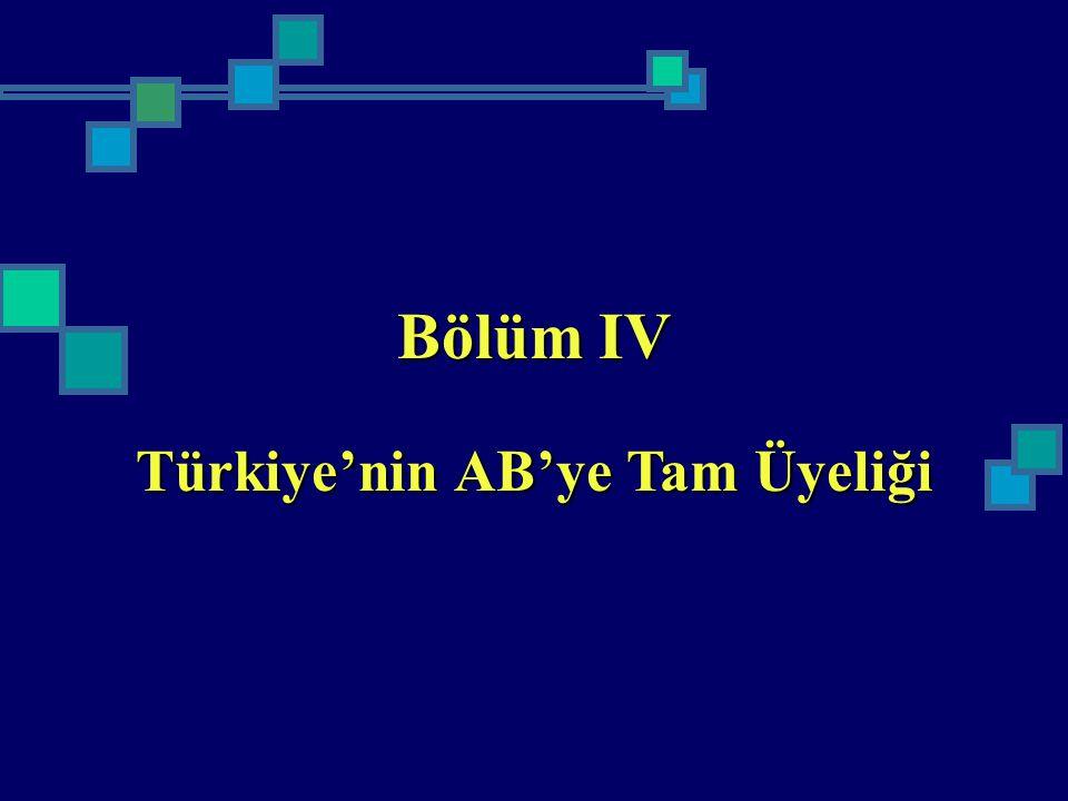 Bölüm IV Türkiye'nin AB'ye Tam Üyeliği