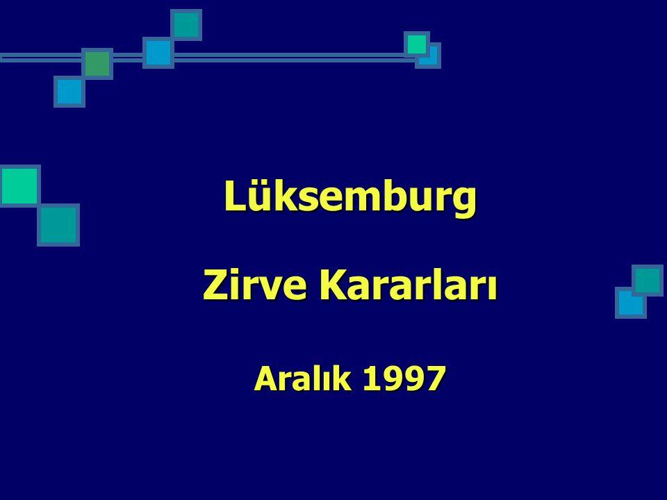Lüksemburg Zirve Kararları Aralık 1997