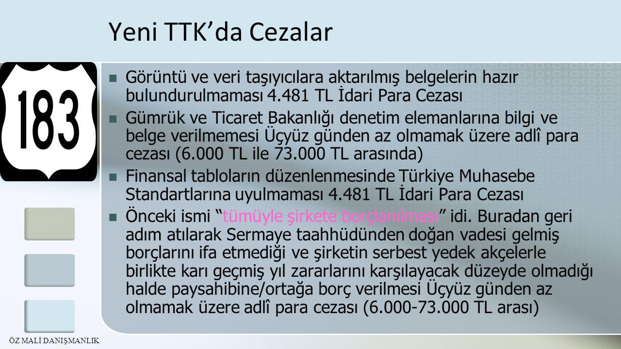 Yeni TTK'da Cezalar Görüntü ve veri taşıyıcılara aktarılmış belgelerin hazır bulundurulmaması 4.481 TL İdari Para Cezası Gümrük ve Ticaret Bakanlığı d