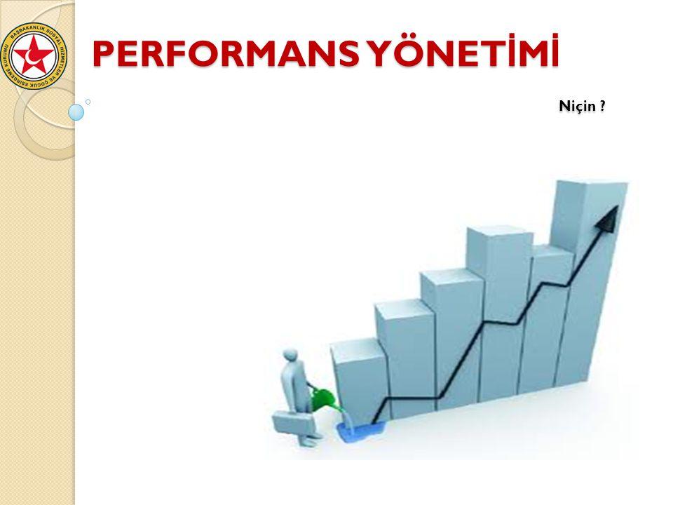 Eğer faaliyet, stratejik amaç ve hedefler ile performans hedeflerine ulaşmak amacıyla yürütülüyorsa performansı ölçülmelidir.