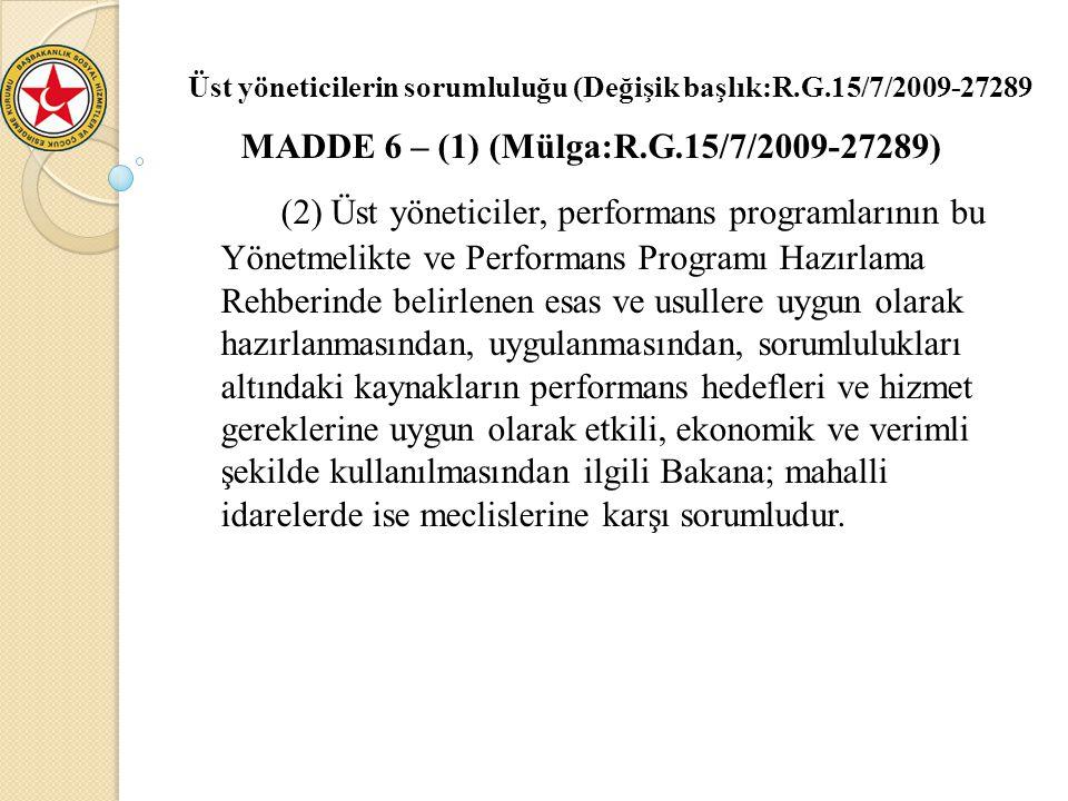 Üst yöneticilerin sorumluluğu (Değişik başlık:R.G.15/7/2009-27289 MADDE 6 – (1) (Mülga:R.G.15/7/2009-27289) (2) Üst yöneticiler, performans programlar