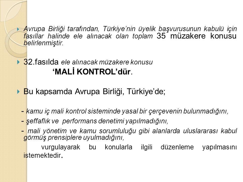  Türkiye, Mali Kontrol'e ilişkin yapılacak düzenlemelerde Kuzey Modelini seçmiş ve bu kapsamda 76 yıl uygulanan 1050 sayılı Muhasebe-i Umumiye Kanunu, yerini 24.12.2003 tarihli 5018 sayılı Kamu Mali Yönetimi ve Kontrol Kanunu'na bırakmıştır.