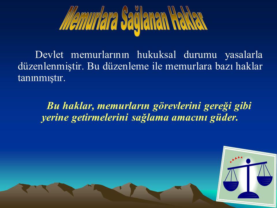 Devlet memurlarının hukuksal durumu yasalarla düzenlenmiştir.