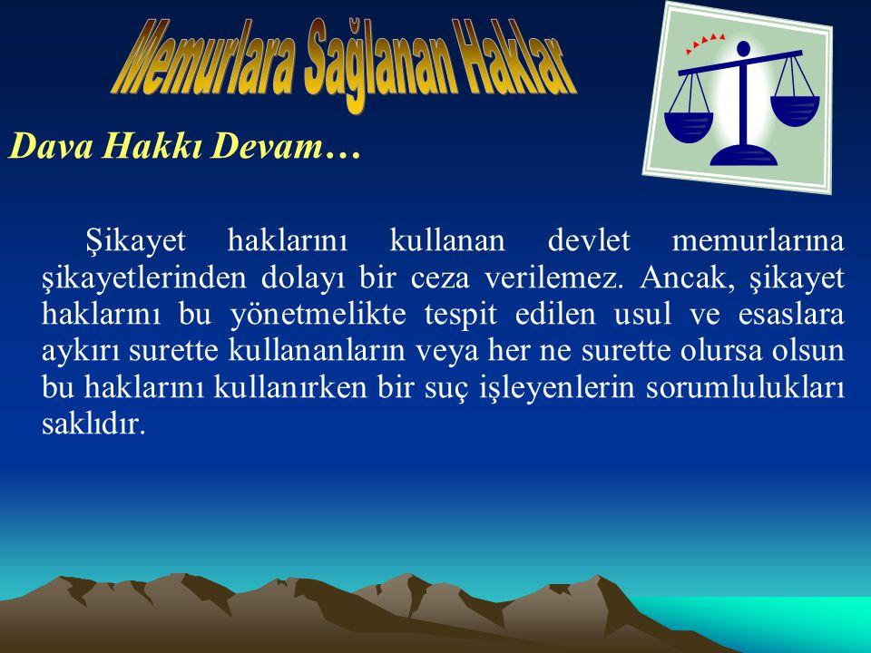 Dava Hakkı Devam… Şikayet haklarını kullanan devlet memurlarına şikayetlerinden dolayı bir ceza verilemez.