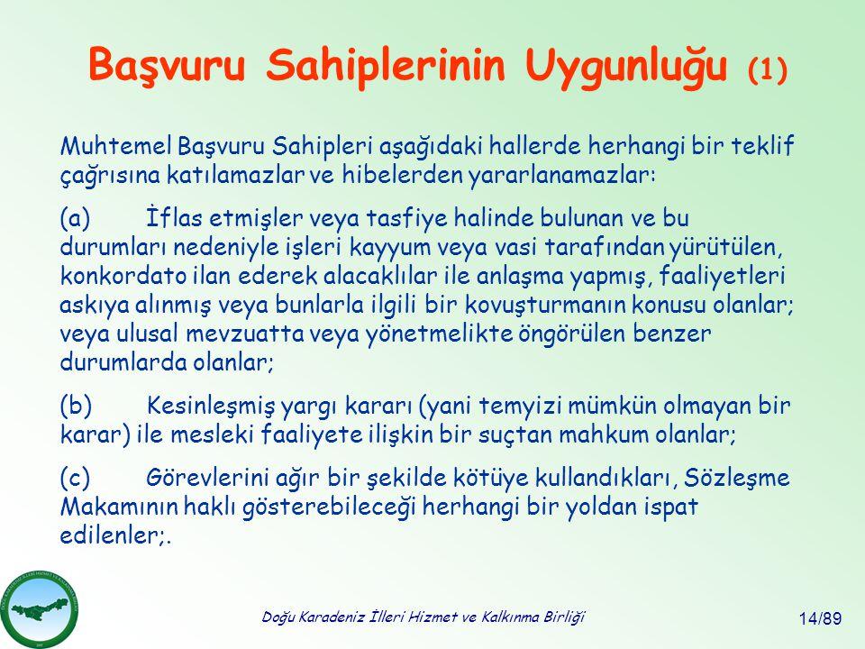 Doğu Karadeniz İlleri Hizmet ve Kalkınma Birliği 14/89 Başvuru Sahiplerinin Uygunluğu (1) Muhtemel Başvuru Sahipleri aşağıdaki hallerde herhangi bir t