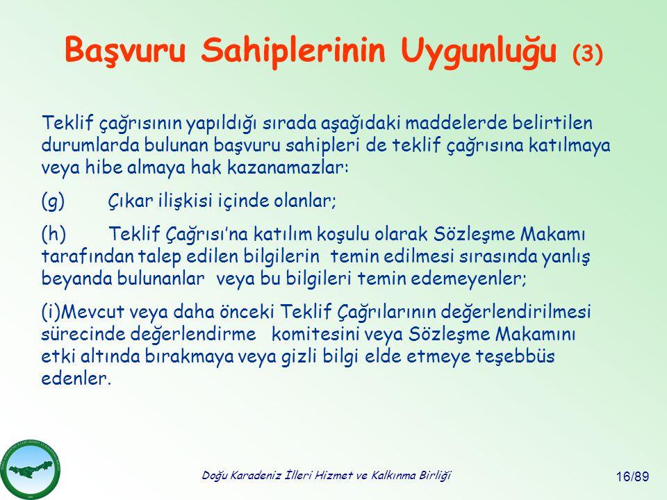 Doğu Karadeniz İlleri Hizmet ve Kalkınma Birliği 16/89 Başvuru Sahiplerinin Uygunluğu (3) Teklif çağrısının yapıldığı sırada aşağıdaki maddelerde beli
