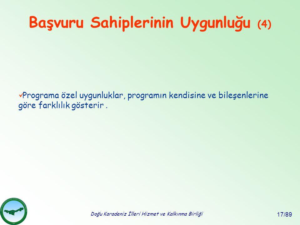 Doğu Karadeniz İlleri Hizmet ve Kalkınma Birliği 17/89 Başvuru Sahiplerinin Uygunluğu (4) Programa özel uygunluklar, programın kendisine ve bileşenler