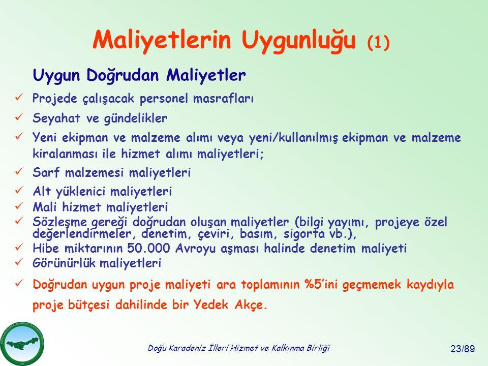 Doğu Karadeniz İlleri Hizmet ve Kalkınma Birliği 23/89 Maliyetlerin Uygunluğu (1) Uygun Doğrudan Maliyetler Projede çalışacak personel masrafları Seya