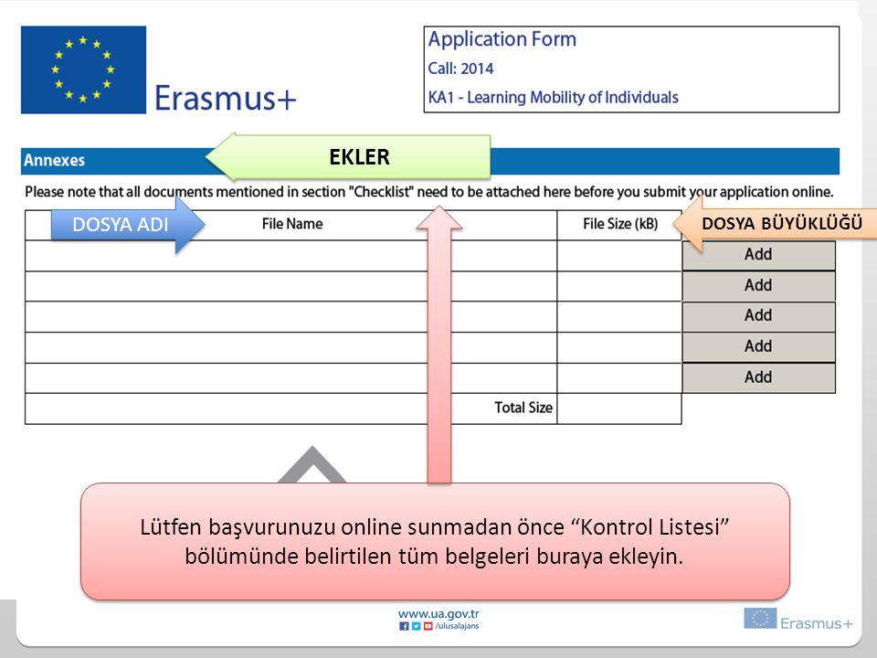 EKLER Lütfen başvurunuzu online sunmadan önce Kontrol Listesi bölümünde belirtilen tüm belgeleri buraya ekleyin.