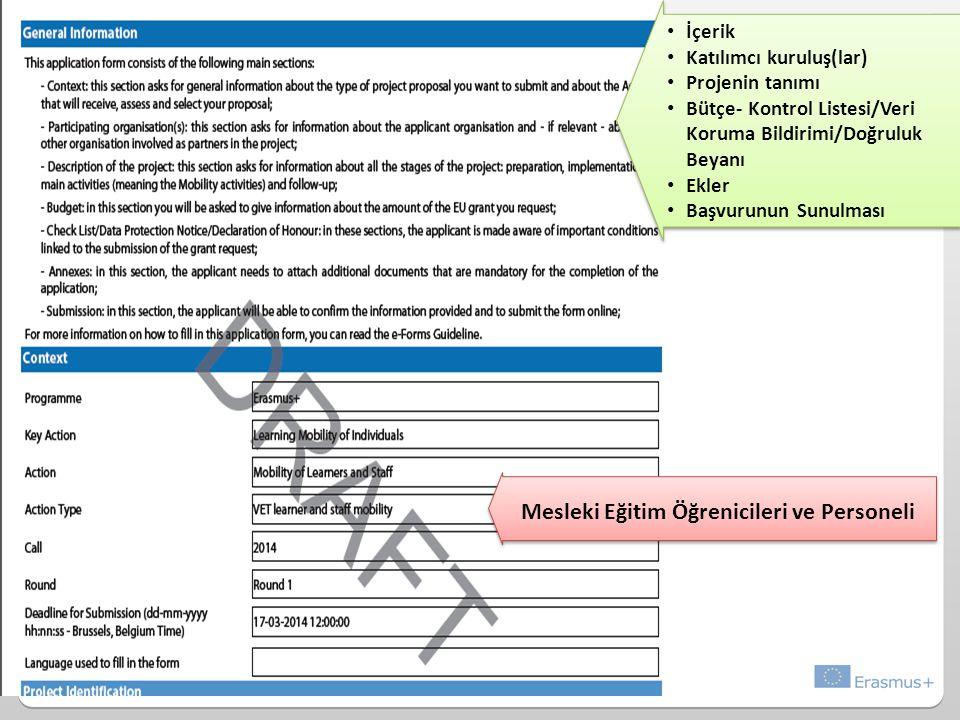 İçerik Katılımcı kuruluş(lar) Projenin tanımı Bütçe- Kontrol Listesi/Veri Koruma Bildirimi/Doğruluk Beyanı Ekler Başvurunun Sunulması İçerik Katılımcı kuruluş(lar) Projenin tanımı Bütçe- Kontrol Listesi/Veri Koruma Bildirimi/Doğruluk Beyanı Ekler Başvurunun Sunulması Mesleki Eğitim Öğrenicileri ve Personeli