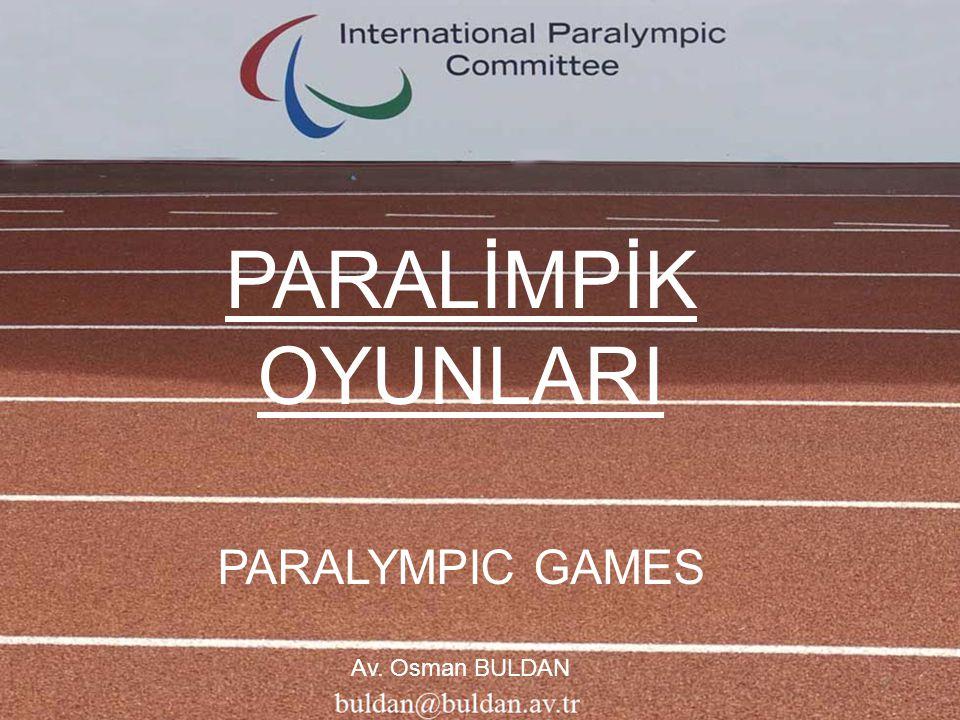 PARALİMPİK OYUNLARI TEŞEKKÜRLER… Av. Osman BULDAN - 2009