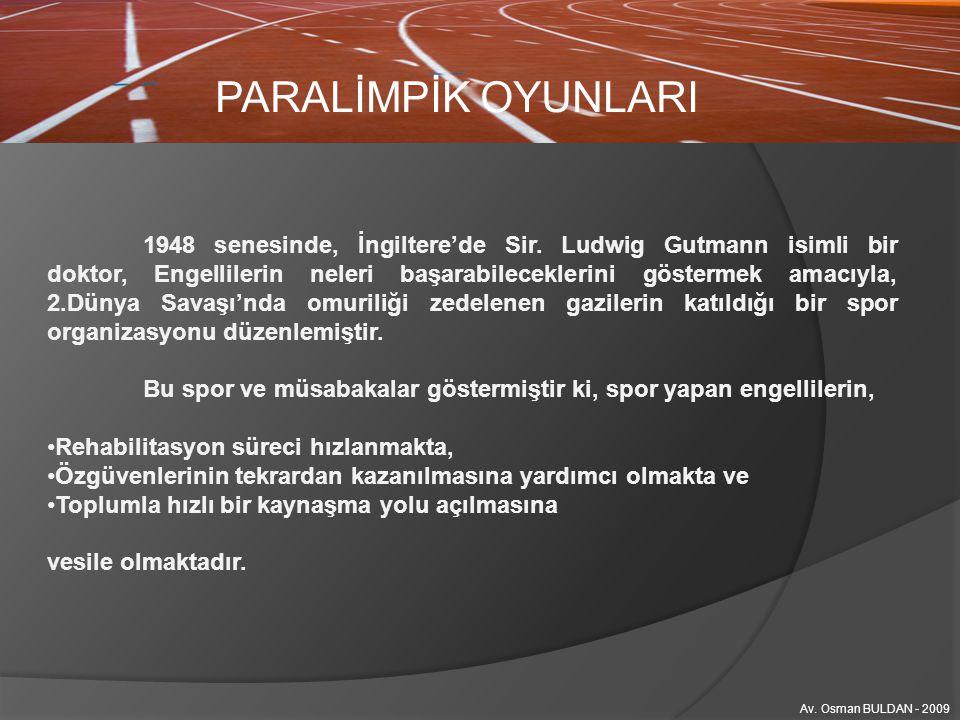 PARALİMPİK OYUNLARI TEŞEKKÜRLER… Hazırlayan; www.buldan.av.tr Av. Osman BULDAN - 2009