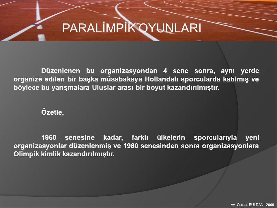 PARALİMPİK OYUNLARI Av. Osman BULDAN - 2009 BİNİCİLİK