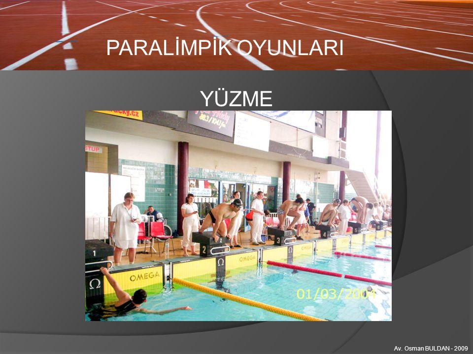 PARALİMPİK OYUNLARI Av. Osman BULDAN - 2009 YÜZME