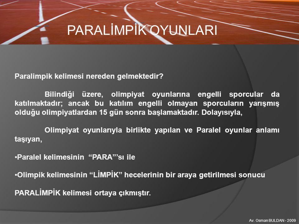 PARALİMPİK OYUNLARI Av. Osman BULDAN - 2009 BİSİKLET