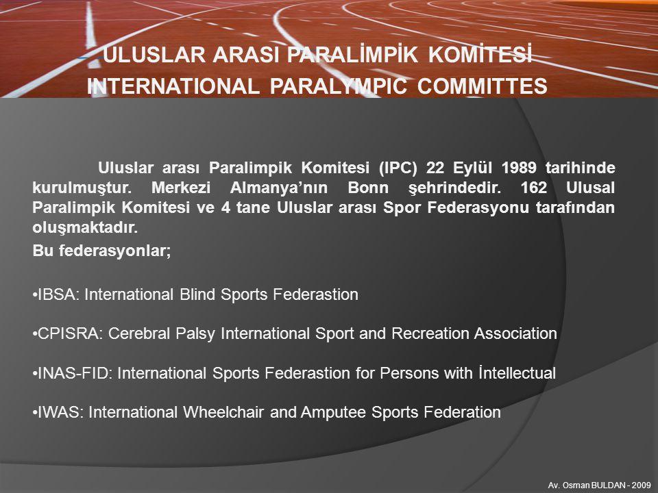 ULUSLAR ARASI PARALİMPİK KOMİTESİ INTERNATIONAL PARALYMPIC COMMITTES IBSA: International Blind Sports Federastion Uluslar arası Görme Engelliler Spor Federasyonudur.