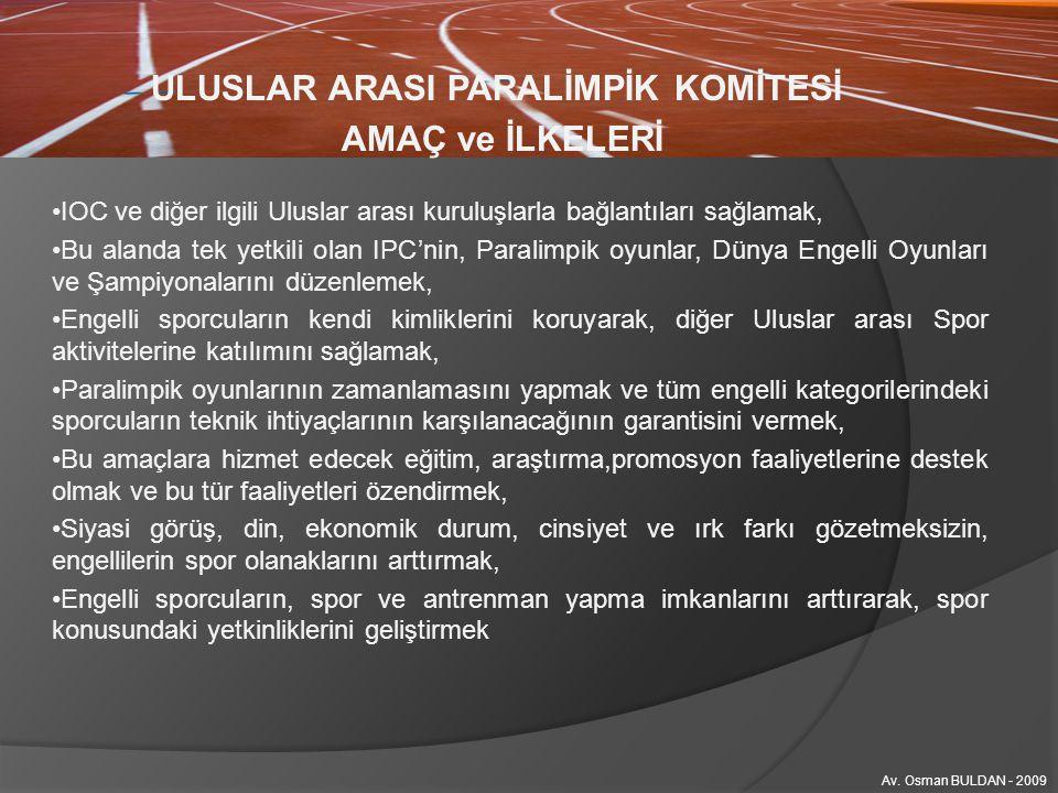 PARALİMPİK OYUNLARI Av. Osman BULDAN - 2009 PARALİMPİK BRANŞLAR