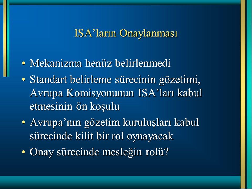 ISA'ların Onaylanması Mekanizma henüz belirlenmediMekanizma henüz belirlenmedi Standart belirleme sürecinin gözetimi, Avrupa Komisyonunun ISA'ları kab