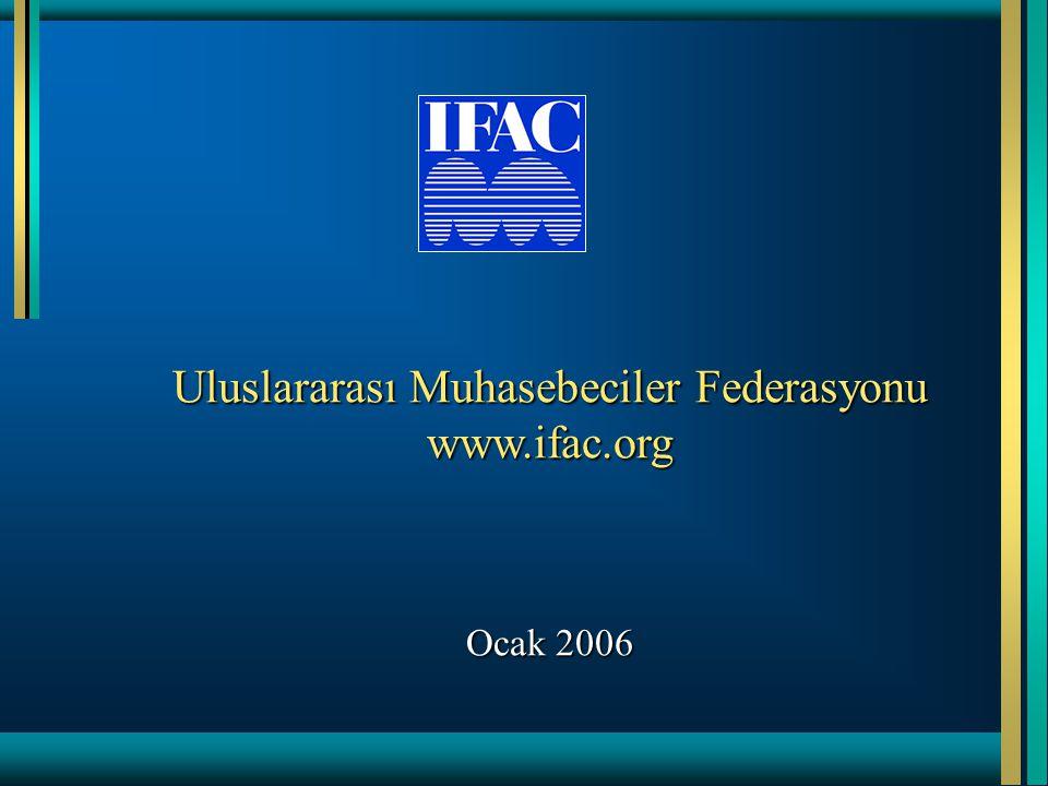 Uluslararası Muhasebeciler Federasyonu www.ifac.org Ocak 2006