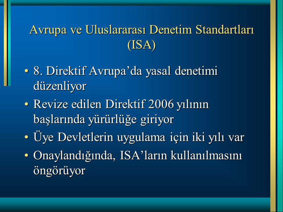 Avrupa ve Uluslararası Denetim Standartları (ISA) 8. Direktif Avrupa'da yasal denetimi düzenliyor8. Direktif Avrupa'da yasal denetimi düzenliyor Reviz