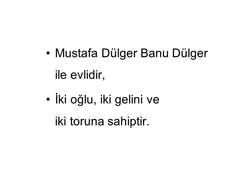 Mustafa Dülger Banu Dülger ile evlidir, İki oğlu, iki gelini ve iki toruna sahiptir.