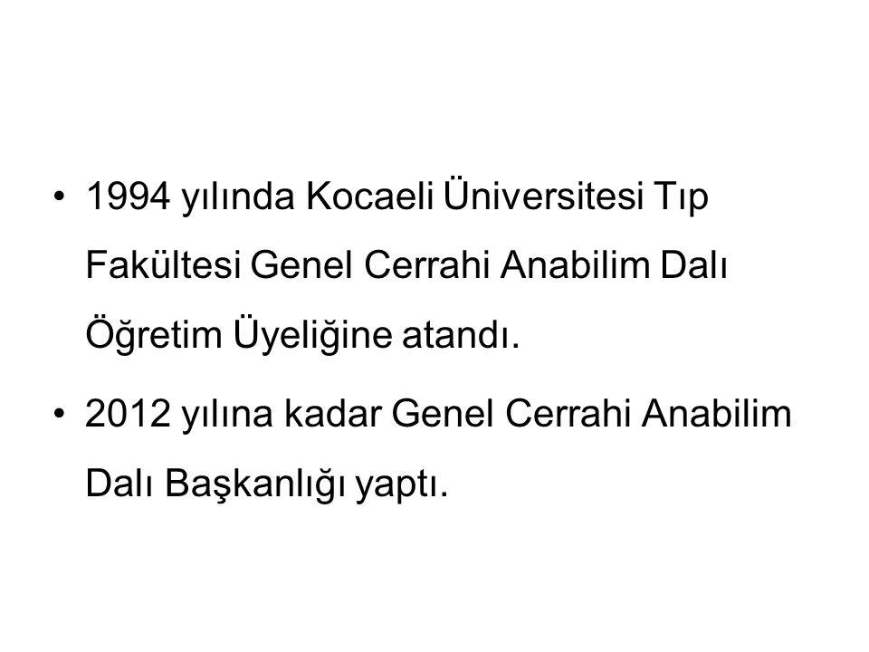 1994 yılında Kocaeli Üniversitesi Tıp Fakültesi Genel Cerrahi Anabilim Dalı Öğretim Üyeliğine atandı. 2012 yılına kadar Genel Cerrahi Anabilim Dalı Ba