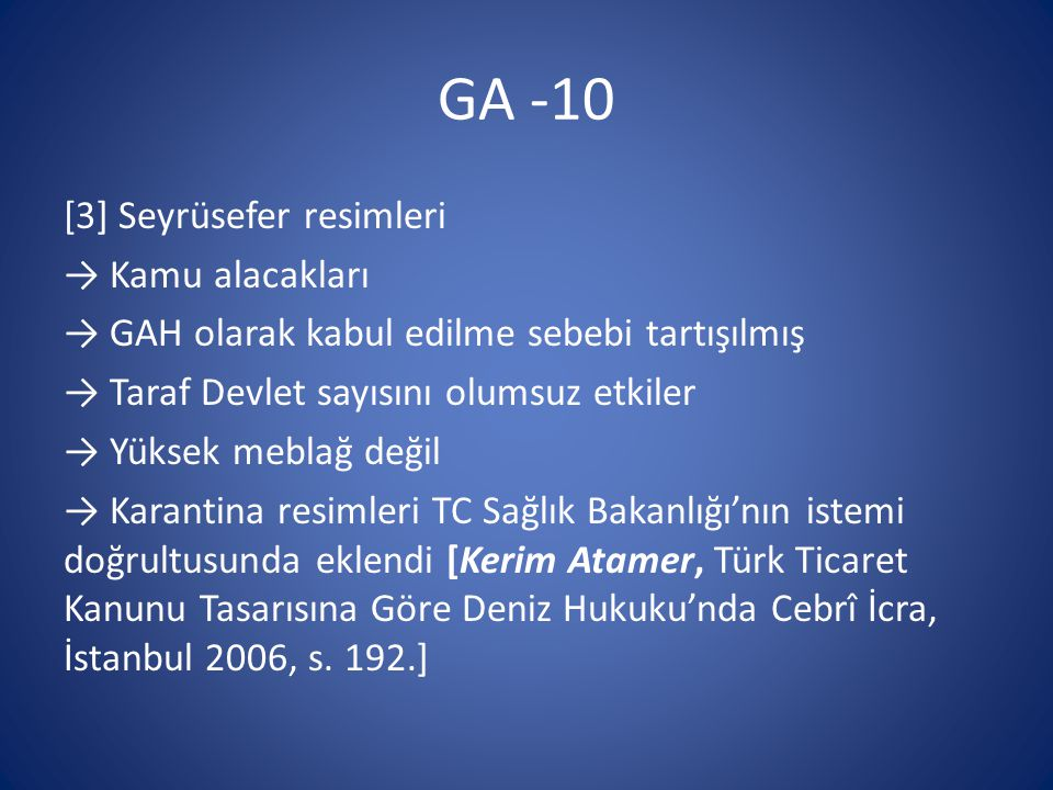 GA -10 [3] Seyrüsefer resimleri → Kamu alacakları → GAH olarak kabul edilme sebebi tartışılmış → Taraf Devlet sayısını olumsuz etkiler → Yüksek meblağ