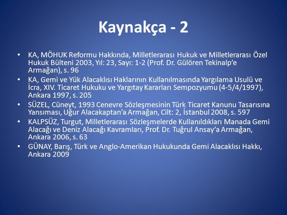 Kaynakça - 2 KA, MÖHUK Reformu Hakkında, Milletlerarası Hukuk ve Milletlerarası Özel Hukuk Bülteni 2003, Yıl: 23, Sayı: 1-2 (Prof. Dr. Gülören Tekinal