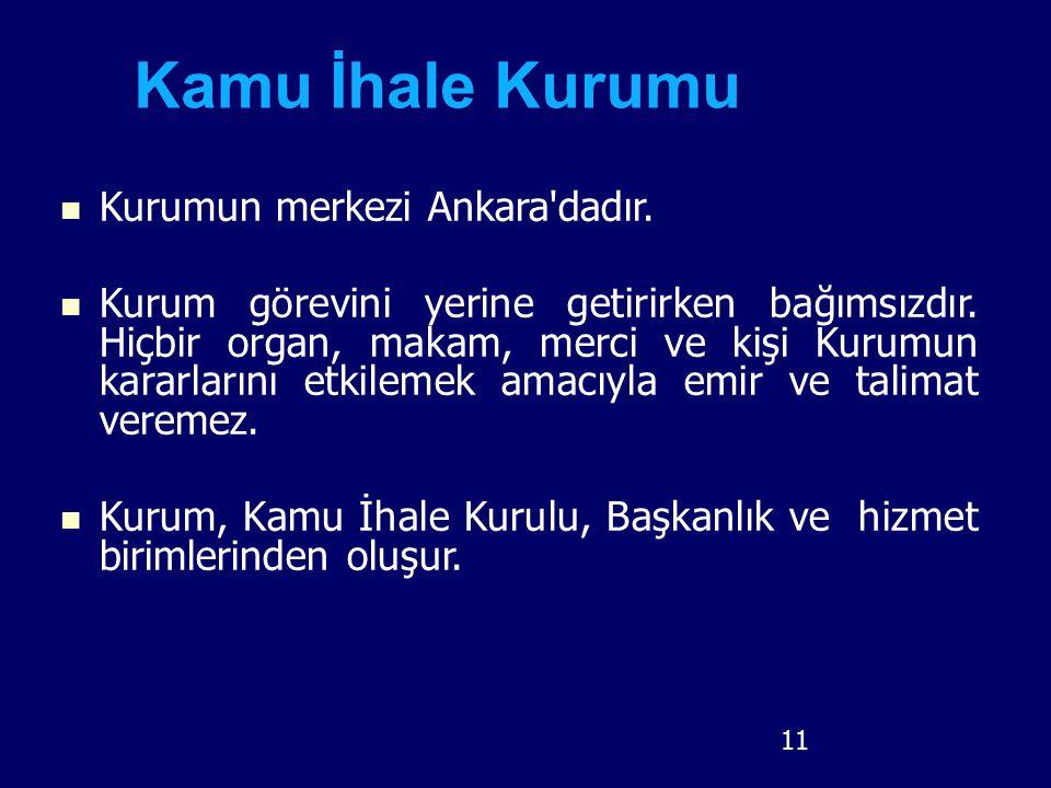 Kurumun merkezi Ankara'dadır. Kurum görevini yerine getirirken bağımsızdır. Hiçbir organ, makam, merci ve kişi Kurumun kararlarını etkilemek amacıyla