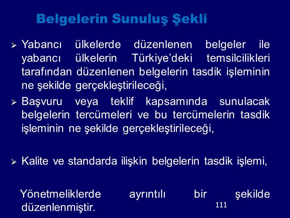 Belgelerin Sunuluş Şekli  Yabancı ülkelerde düzenlenen belgeler ile yabancı ülkelerin Türkiye'deki temsilcilikleri tarafından düzenlenen belgelerin t