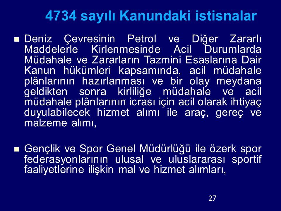 27 4734 sayılı Kanundaki istisnalar Deniz Çevresinin Petrol ve Diğer Zararlı Maddelerle Kirlenmesinde Acil Durumlarda Müdahale ve Zararların Tazmini E