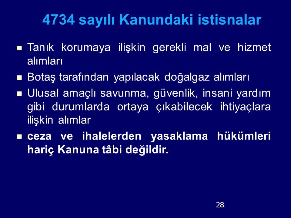 4734 sayılı Kanundaki istisnalar Tanık korumaya ilişkin gerekli mal ve hizmet alımları Botaş tarafından yapılacak doğalgaz alımları Ulusal amaçlı savu