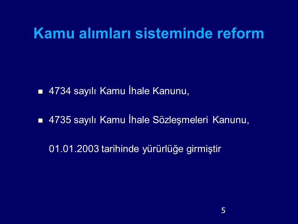 5 4734 sayılı Kamu İhale Kanunu, 4735 sayılı Kamu İhale Sözleşmeleri Kanunu, 01.01.2003 tarihinde yürürlüğe girmiştir