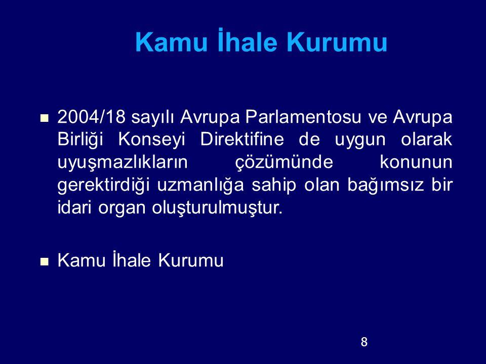 8 Kamu İhale Kurumu 2004/18 sayılı Avrupa Parlamentosu ve Avrupa Birliği Konseyi Direktifine de uygun olarak uyuşmazlıkların çözümünde konunun gerekti