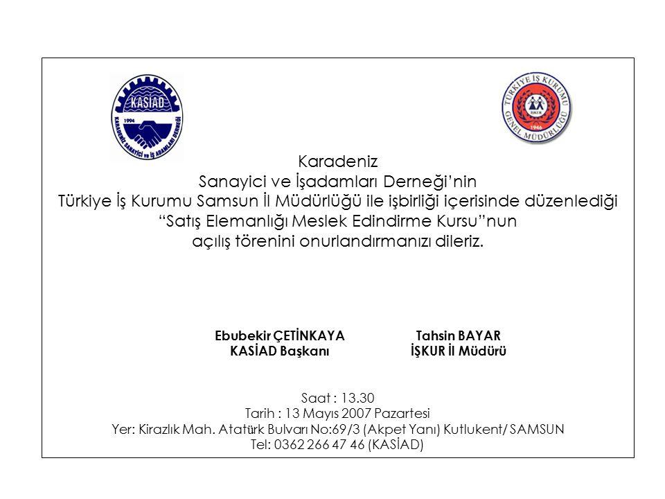 Ebubekir ÇETİNKAYATahsin BAYAR KASİAD BaşkanıİŞKUR İl Müdürü Karadeniz Sanayici ve İşadamları Derneği'nin Türkiye İş Kurumu Samsun İl Müdürlüğü ile iş
