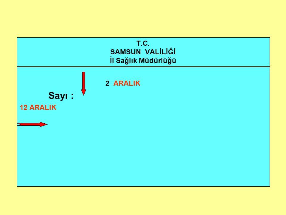 T.C. SAMSUN VALİLİĞİ İl Sağlık Müdürlüğü 2 ARALIK Sayı : 12 ARALIK
