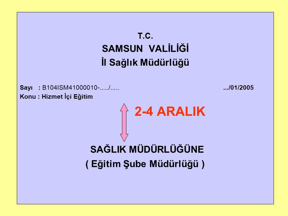 SAMSUN VALİLİĞİNE ( İl Sağlık Müdürlüğü) Sayın Dr.