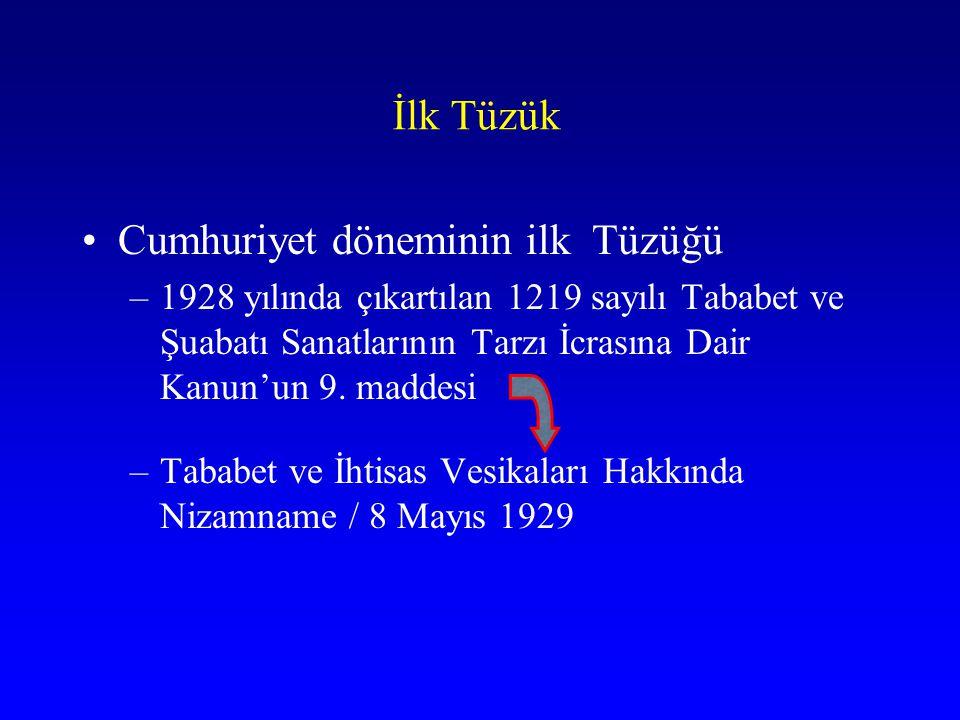 İlk Tüzük Cumhuriyet döneminin ilk Tüzüğü –1928 yılında çıkartılan 1219 sayılı Tababet ve Şuabatı Sanatlarının Tarzı İcrasına Dair Kanun'un 9. maddesi