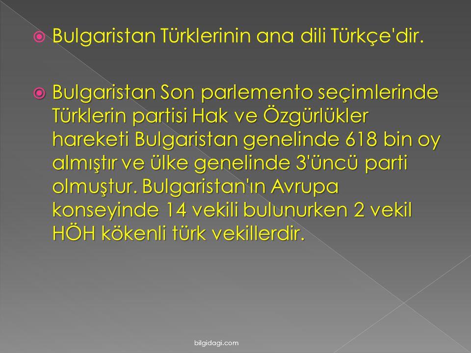 BBulgaristan Türklerinin ana dili Türkçe'dir. BBBBulgaristan Son parlemento seçimlerinde Türklerin partisi Hak ve Özgürlükler hareketi Bulgarist