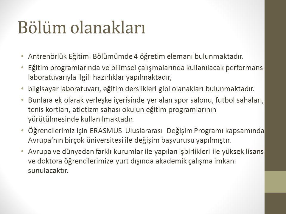 Bölüm olanakları Antrenörlük Eğitimi Bölümümde 4 öğretim elemanı bulunmaktadır.