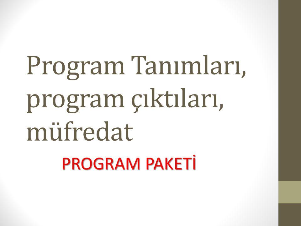 Program Tanımları, program çıktıları, müfredat PROGRAM PAKETİ