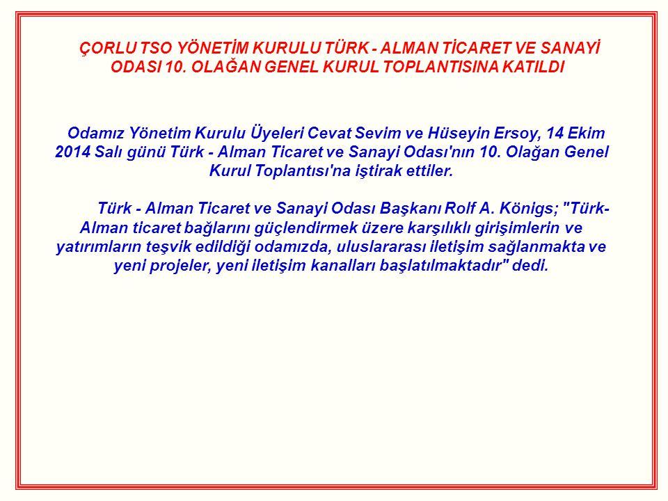 ÇORLU TSO YÖNETİM KURULU TÜRK - ALMAN TİCARET VE SANAYİ ODASI 10.