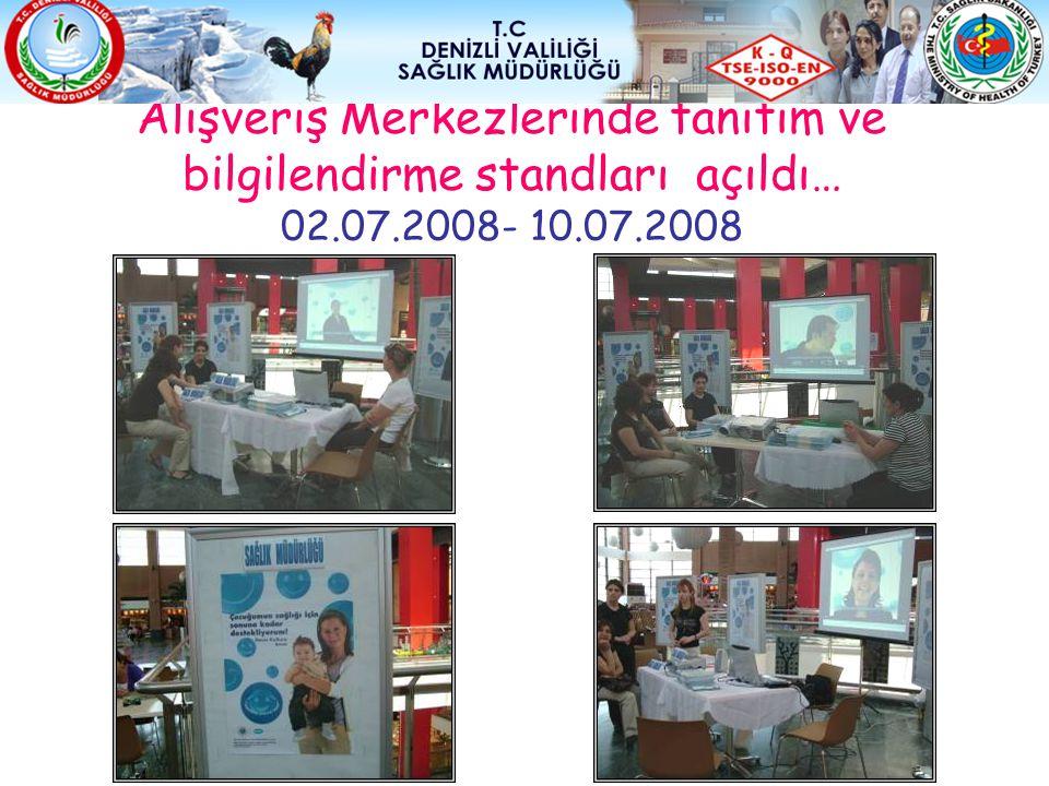 Alışveriş Merkezlerinde tanıtım ve bilgilendirme standları açıldı… 02.07.2008- 10.07.2008