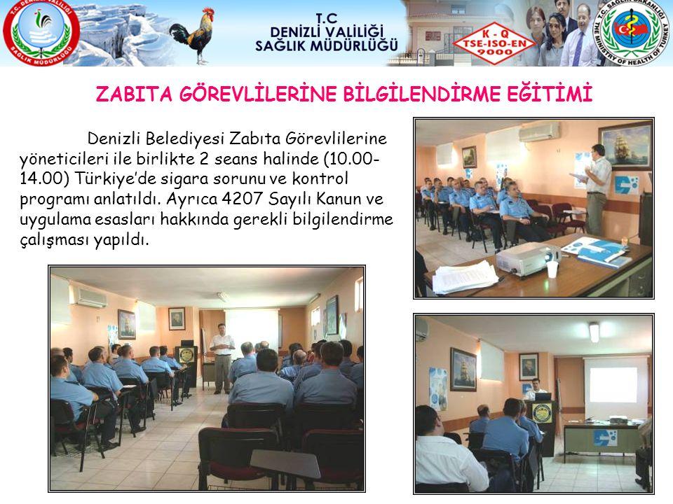 Denizli Belediyesi Zabıta Görevlilerine yöneticileri ile birlikte 2 seans halinde (10.00- 14.00) Türkiye'de sigara sorunu ve kontrol programı anlatıld
