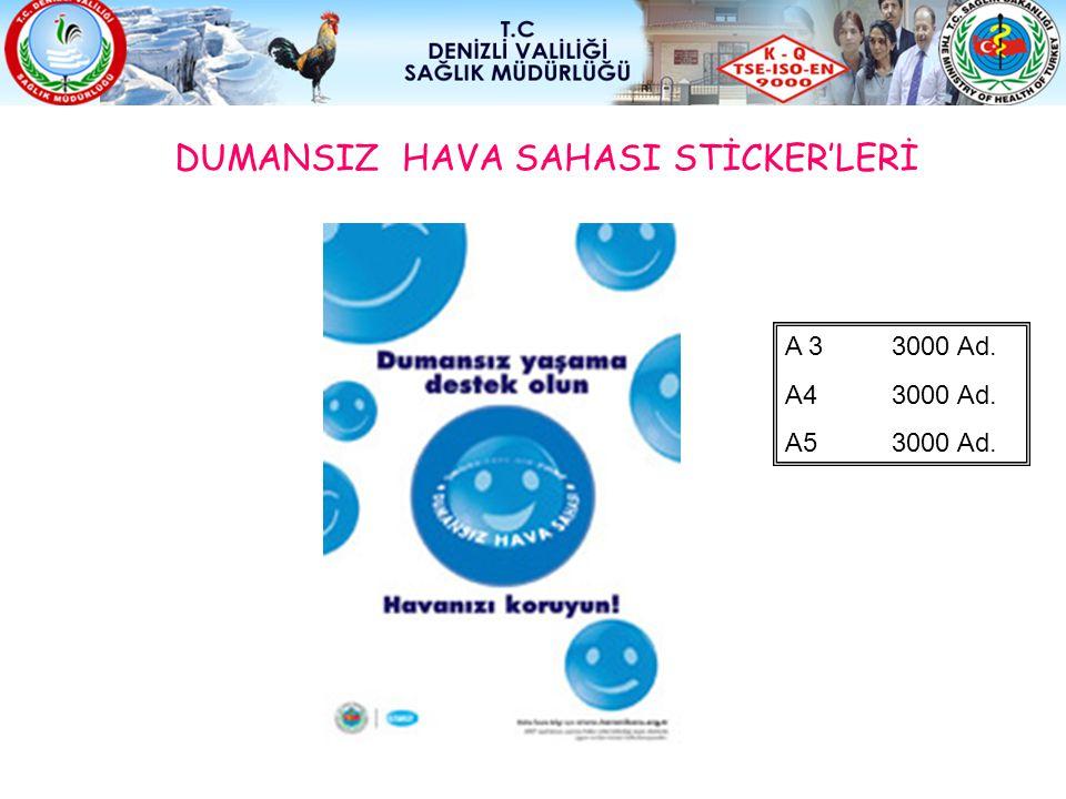 DUMANSIZ HAVA SAHASI STİCKER'LERİ A 33000 Ad. A4 3000 Ad. A5 3000 Ad.