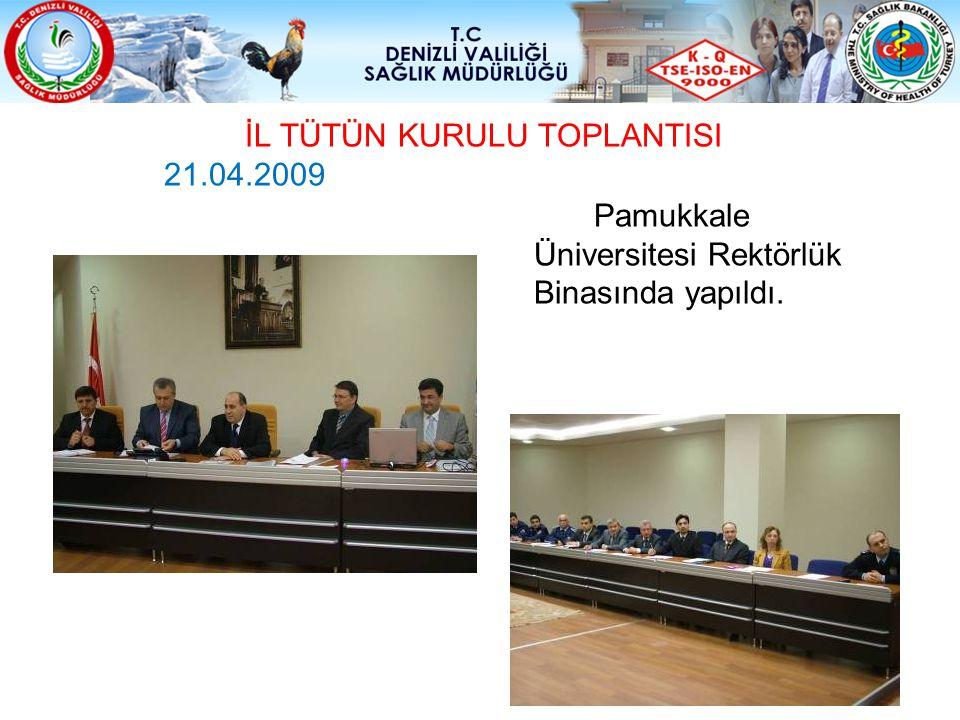 Pamukkale Üniversitesi Rektörlük Binasında yapıldı. İL TÜTÜN KURULU TOPLANTISI 21.04.2009